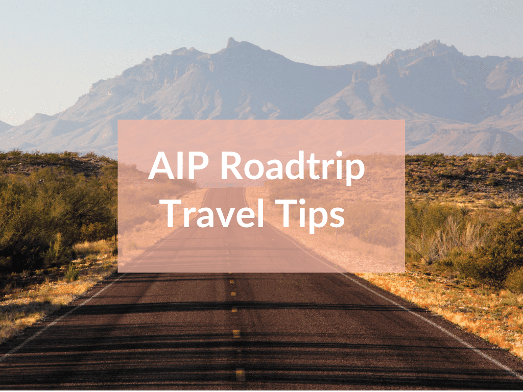 AIP Travel Tips: Roadtrip