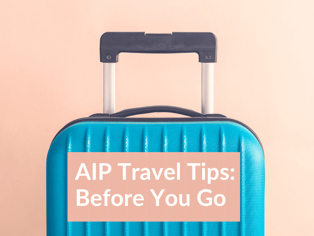 AIP Travel Tips: Before you Go