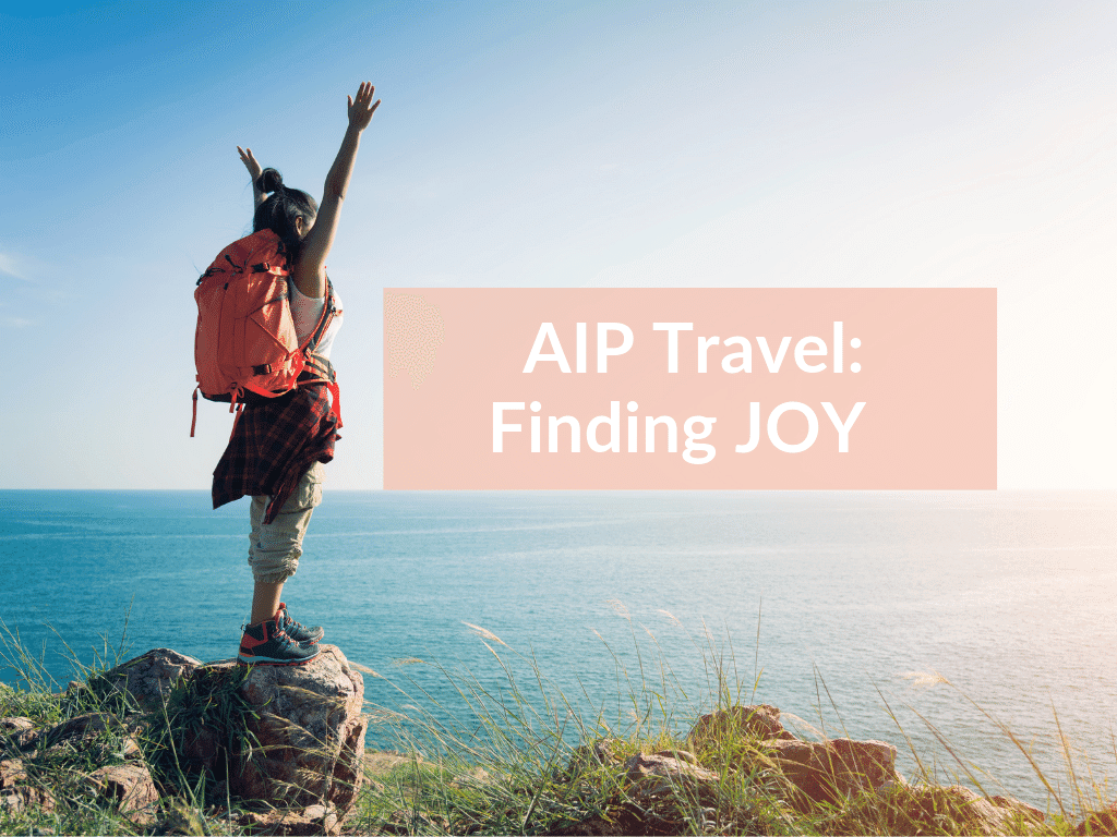 AIP Travel Tips: Finding Joy