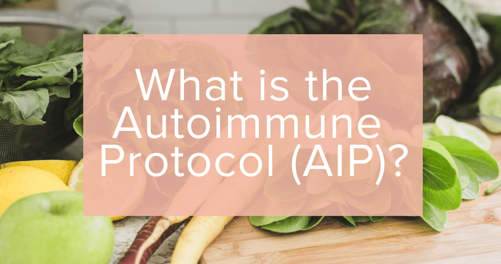 What is the autoimmune protocol AIP?