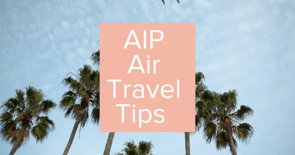 AIP Air Travel Tips