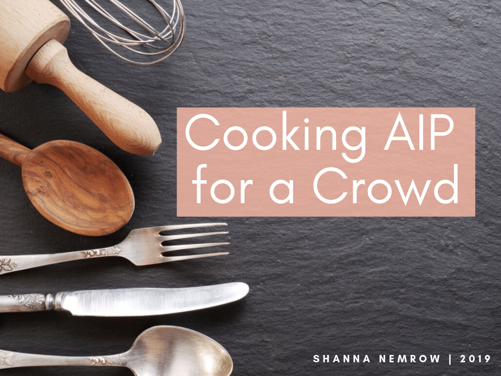 Cooking AIP for a Crowd