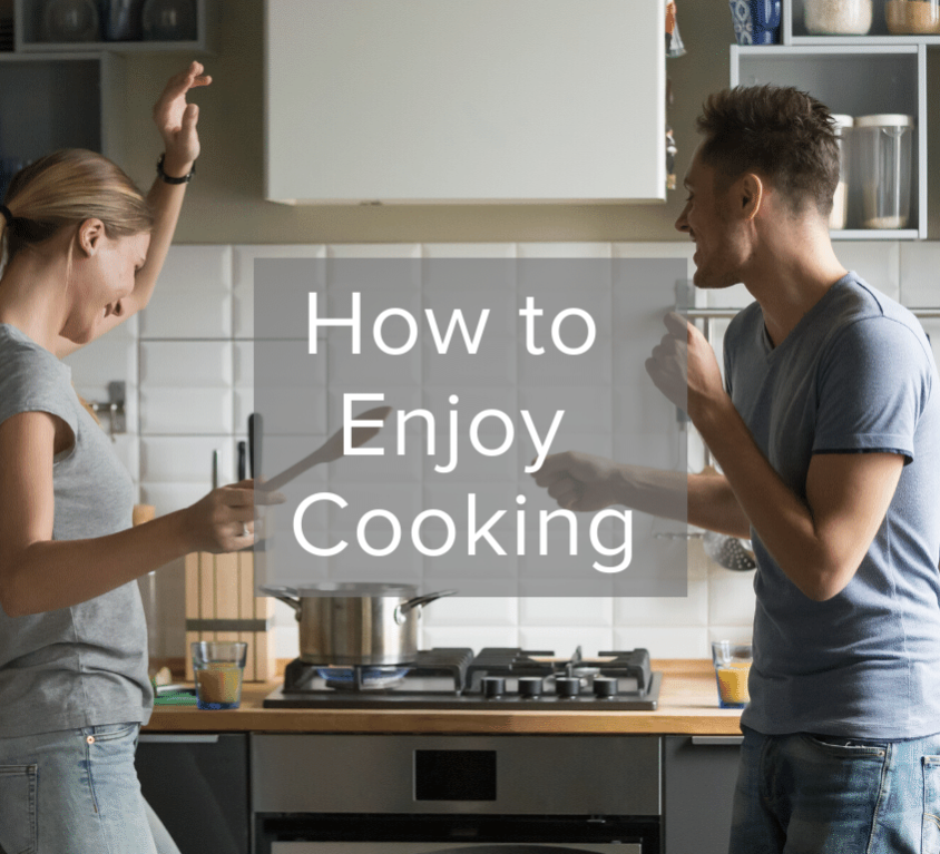 How to Enjoy Cooking