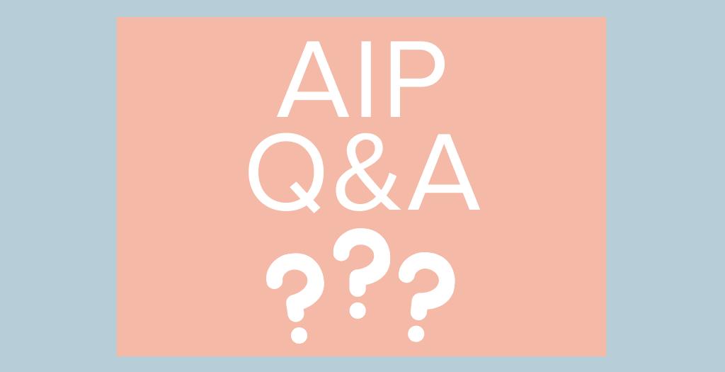 AUTOIMMUNE PROTOCOL AIP Q&A
