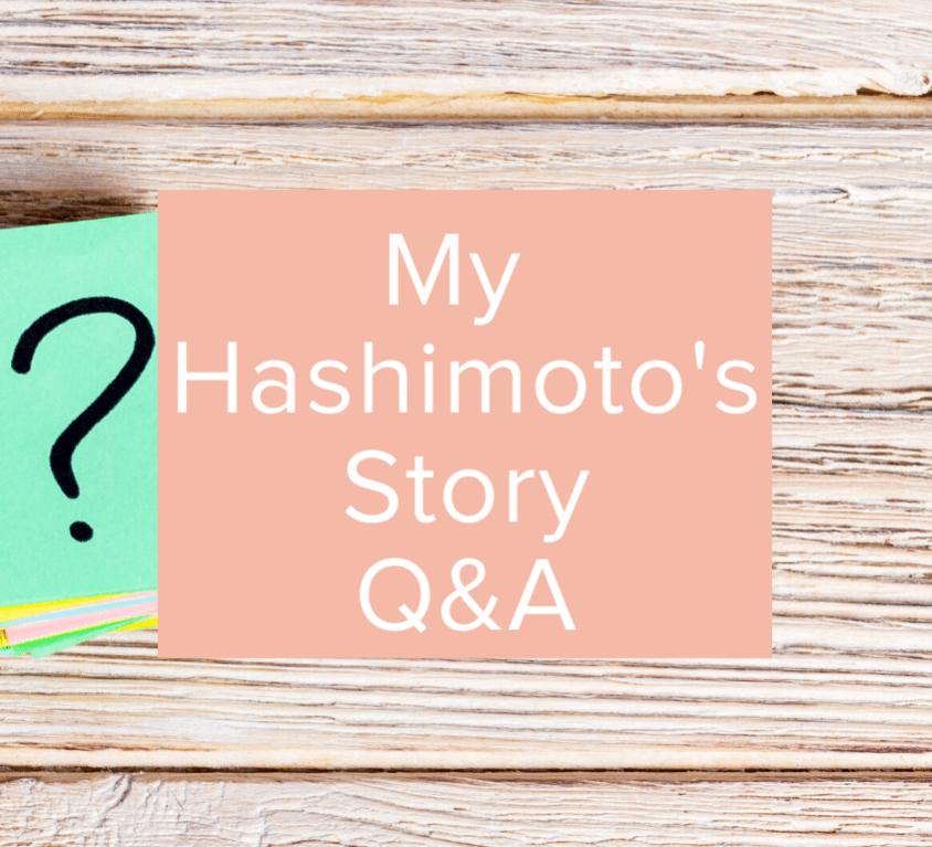 MY HASHIMOTO'S STORY Q&A