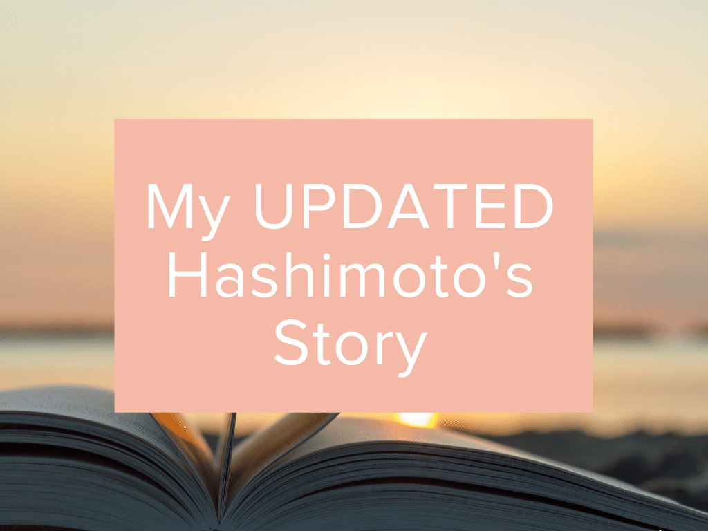 My Updated Hashimoto's Story