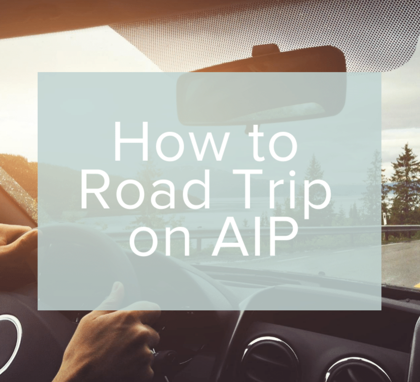 AIP Road Trip Tips