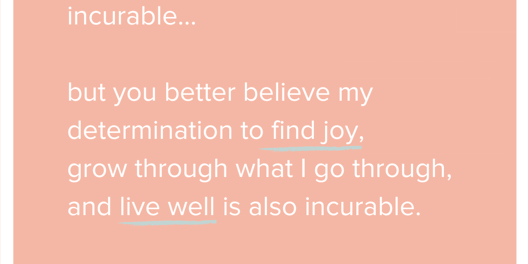 Incurable Determination